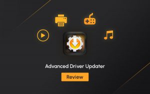 Advanced Driver Updater: Complete Review For Updating Drivers On Windows